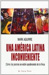 Una América Latina inconveniente. Cómo los peones se están apoderando de la finca