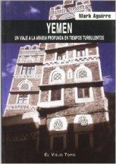Yemen. Un viaje a la Arabia profunda en tiempos turbulentos
